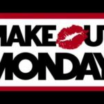 make out monday